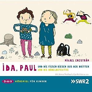 Ida, Paul und die fiesen Riesen aus der Dritten / ... und die Dödeldetektive (Ida und Paul 1 + 2) Hörspiel