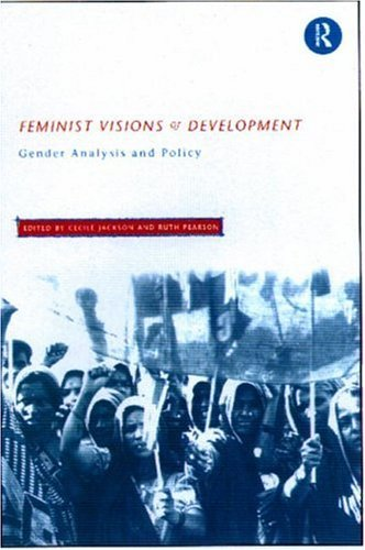 Download Feminist Visions of Development: Gender Analysis and Policy (Routledge Studies in Development Economics) Pdf