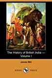 The History of British India -, James Mill, 1409959449