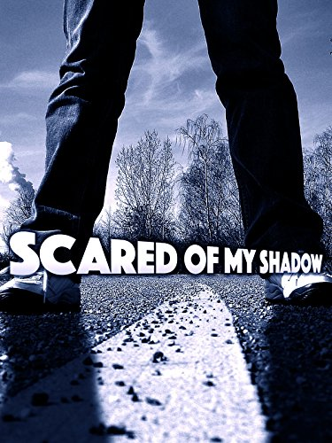 Scared of My Shadow