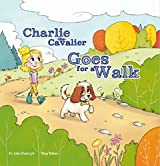 Charlie the Cavalier Goes for a Walk (Charlie the Cavalier Books Book 5)