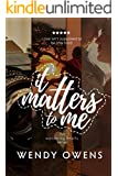 It Matters To Me (The Wandering Hearts Book 2)