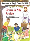 Jesus is My Guide : Learning to Read from the Bible : Reader 4
