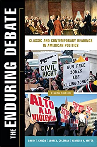 The Enduring Debate Classic And Contemporary Readings In American Politics Eighth Edition Canon David T Coleman John J Mayer Kenneth R 9780393283655 Amazon Com Books
