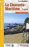La Charente-Maritime à pied : 37 promenades & randonnées par Fédération française de la randonnée pédestre