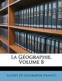 La Géographie, De Gographi Socit De Gographie (France), 1148177205