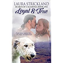 Loyal and True (Hearts of Caledonia Book 1)