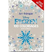 Art of Coloring Disney Frozen: 100 Images to Inspire Creativity and Relaxation