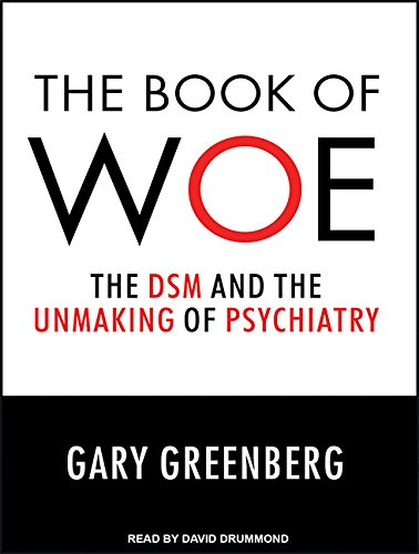 The Book of Woe: The DSM and the Unmaking of Psychiatry by Tantor Audio