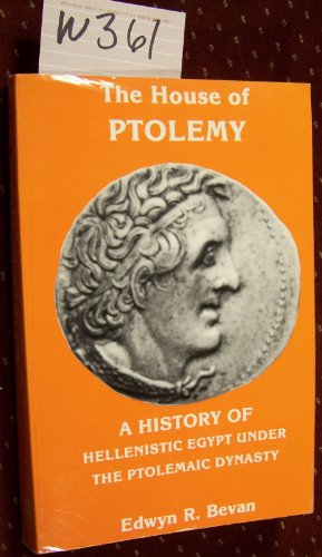 The House of Ptolemy: A History of Hellenistic Egypt Under the Ptolemaic Dynasty