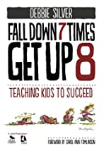 Fall Down 7 Times, Get Up 8: Teaching Kids to Succeed