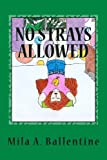 No Strays Allowed, Mila A. Ballentine, 0979417228