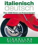 Visuelles Wörterbuch Italienisch-Deutsch: Über 12.000 Wörter und Redewendungen (Coventgarden)
