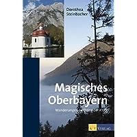 Magisches Oberbayern - Wanderungen zu Orten der Kraft