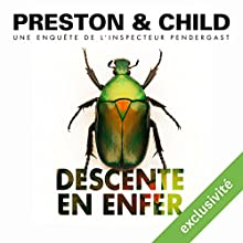 Descente en enfer (Pendergast 12) | Livre audio Auteur(s) : Douglas Preston, Lincoln Child Narrateur(s) : François Hatt