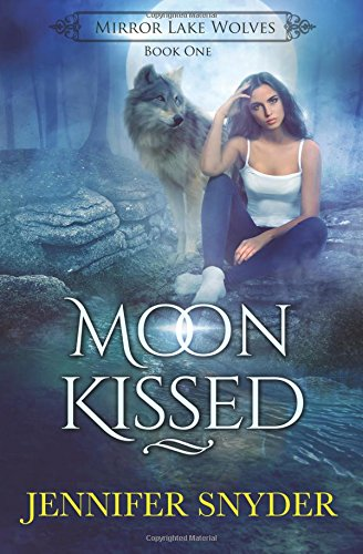 Moon Kissed (Mirror Lake Wolves) (Volume 1)