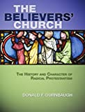 The Believers' Church, Donald F. Durnbaugh, 1592443486