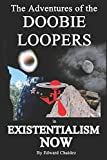 The Adventures of the Doobie Loopers in Existentialism Now - Illustrated Version