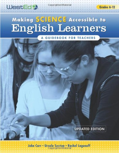 Making Science Accessible to English Learners: A Guidebook for Teachers, Updated Edition