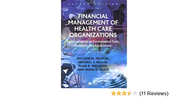 Financial management of health care organizations an introduction financial management of health care organizations an introduction to fundamental tools concepts and applications william n zelman michael j mccue fandeluxe Choice Image