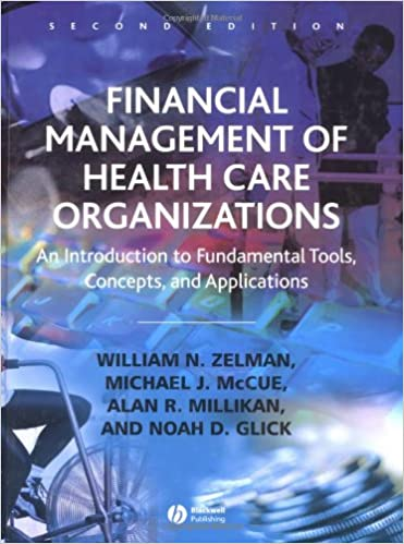 Financial management of health care organizations an introduction financial management of health care organizations an introduction to fundamental tools concepts and applications 2nd edition fandeluxe Choice Image