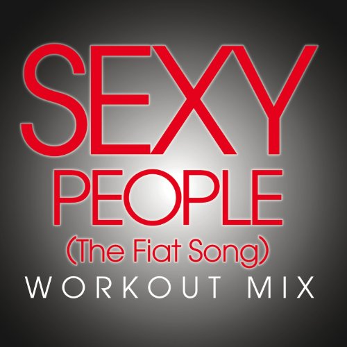 Amazon.com: Sexy People (The Fiat Songs) (Workout Extended Remix