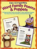 img - for Easy & Irresistible Word Family Poems & Puppets (Word Family (Scholastic)) by Hillstead, Deborah, Fields, Marjori (August 1, 2002) Paperback book / textbook / text book
