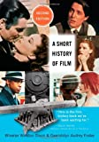 A Short History of Film, Dixon, Wheeler Winston and Foster, Gwendolyn Audrey, 0813560551