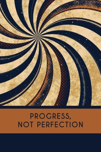 Progress Not Perfection: Recovery Journal, 6x9: Lightly Lined, 160 Pages, Perfect for Notes and Journaling (Serenity Journals) (Volume 1) ebook