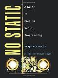 No Static: A Guide to Creative Radio Programming (Book)