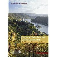 Burgen im Welterbegebiet Oberes Mittelrheintal: Ein Führer zu Architektur und Geschichte