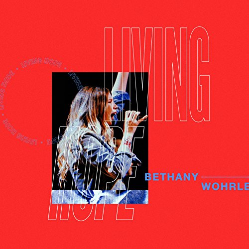 Bethel Music (Bethel Music) - Living Hope (Live) 2018