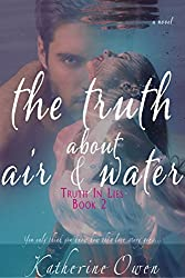 The Truth About Air & Water (Truth In Lies Book 2)