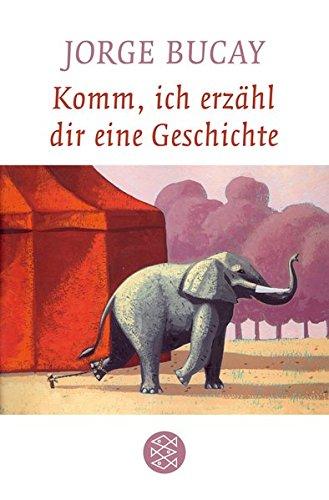Komm, ich erzähl dir eine Geschichte Taschenbuch – 1. September 2007 Jorge Bucay Stephanie von Harrach FISCHER Taschenbuch 3596170923