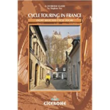 Cycle Touring in France: Eight tours in Brittany, Picardy, Alsace, Auvergne/Languedoc, Provence, Dordogne/Lot, the Alps and the Pyrenees (Cicerone Guides)