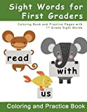 Sight Words for First Graders - Coloring Book and Practice Pages with 1st Grade Sight Words: A children's educational workbook with easy coloring ... help with reading comprehension for grade 1)