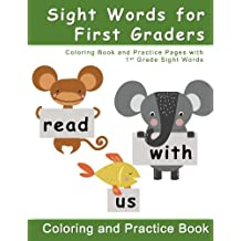 Sight Words for First Graders - Coloring Book and Practice Pages with 1st Grade Sight Words: A children's educational...