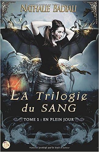 La trilogie du sang - tome 1 : En plein jour