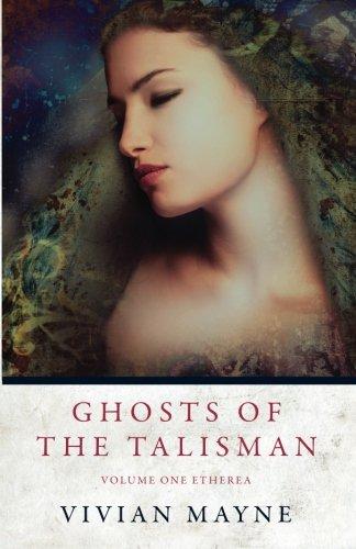Ghosts of the Talisman: Volume One Etherea (Volume 1) (Koru Design)