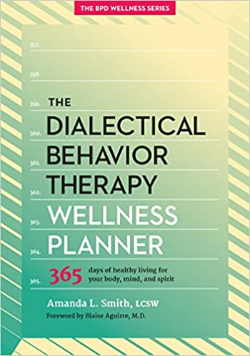 The Dialectical Behavior Therapy Wellness Planner: 365 Days ...