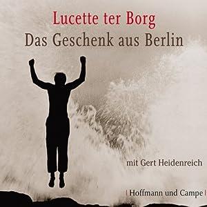 Das Geschenk aus Berlin Hörbuch