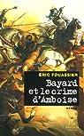 Bayard et le crime d'Amboise par Fouassier