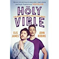 Elis and John Present the Holy Vible: The Book The Bible Could Have Been