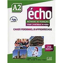 Écho - Méthode de français pour l'Amérique du Nord - A2: Cahier personnel d'apprentissage - 250 exercices