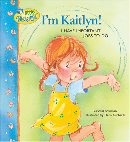 I'm Kaitlyn!: I have important jobs to