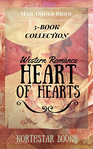 Romance: MAIL ORDER BRIDE ROMANCE: Heart of Hearts (Western Romance Collection) (Inspirational Historical Frontier Romance)