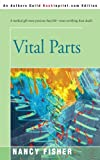 Vital Parts, Nancy Fisher, 0595092314