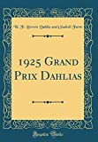 Amazon / Forgotten Books: Grand Prix Dahlias Classic Reprint (W F Brown Dahlia and Gladioli Farm)
