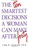 The 10 Smartest Decisions a Woman Can Make After 40