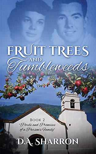 Fruit Trees and Tumbleweeds (Perils and Promises of a Parson's Family Book 2) by [Sharron, D.A.]
